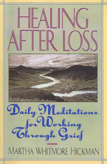 Healing After Loss By Hickman, Martha Whitmore